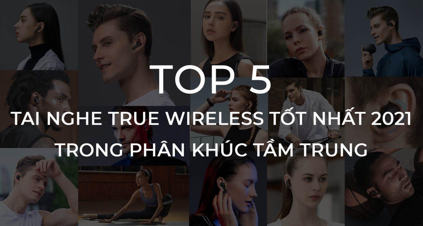 tai nghe true wireless tốt nhất 2021